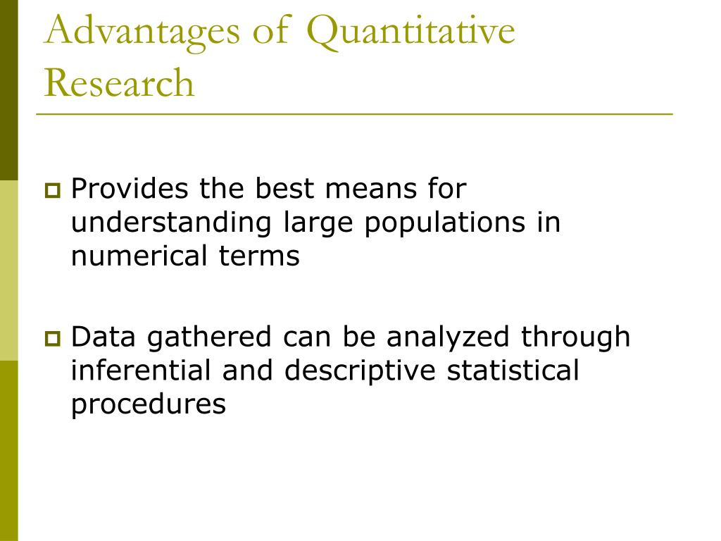 Advantages of Quantitative Research
