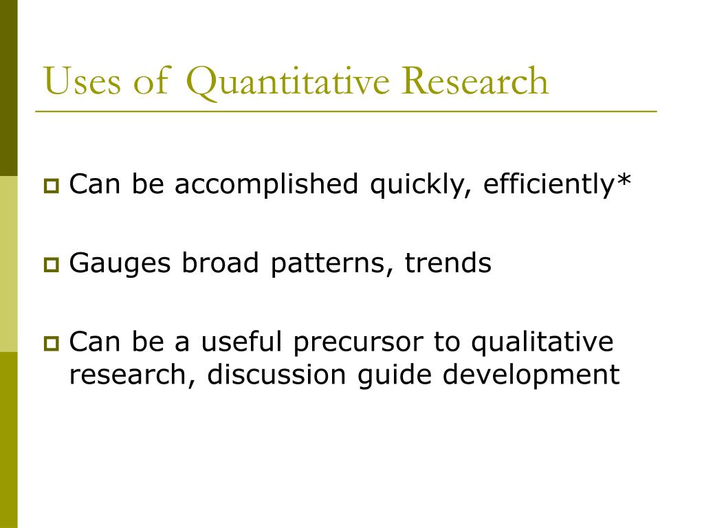 Uses of Quantitative Research