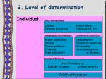 2 level of determination