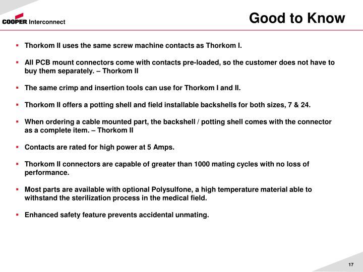 Thorkom II uses the same screw machine contacts as Thorkom I.