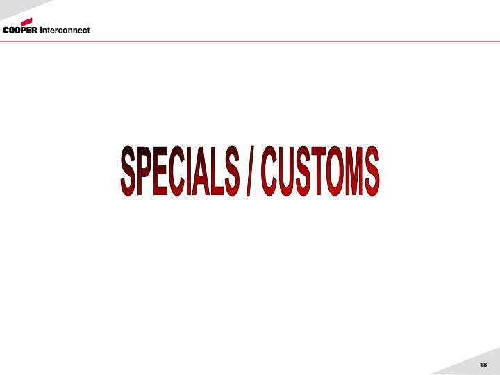 SPECIALS / CUSTOMS