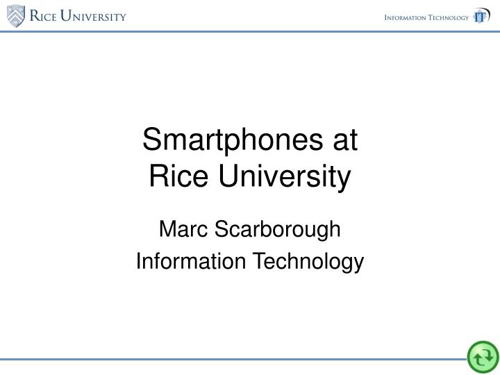 Smartphones at rice university