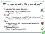 what works with rice services