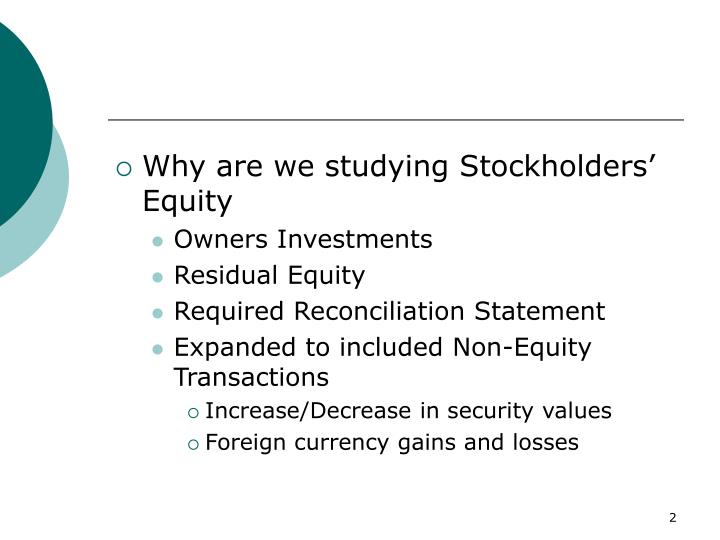 Why are we studying Stockholders' Equity