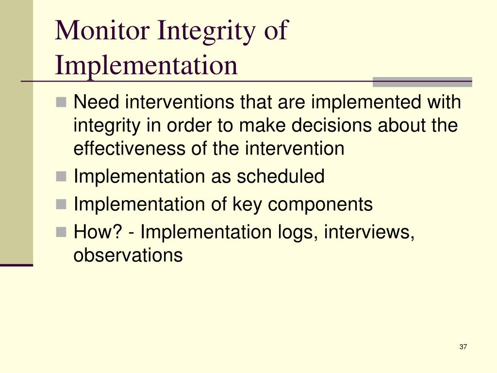 Monitor Integrity of Implementation