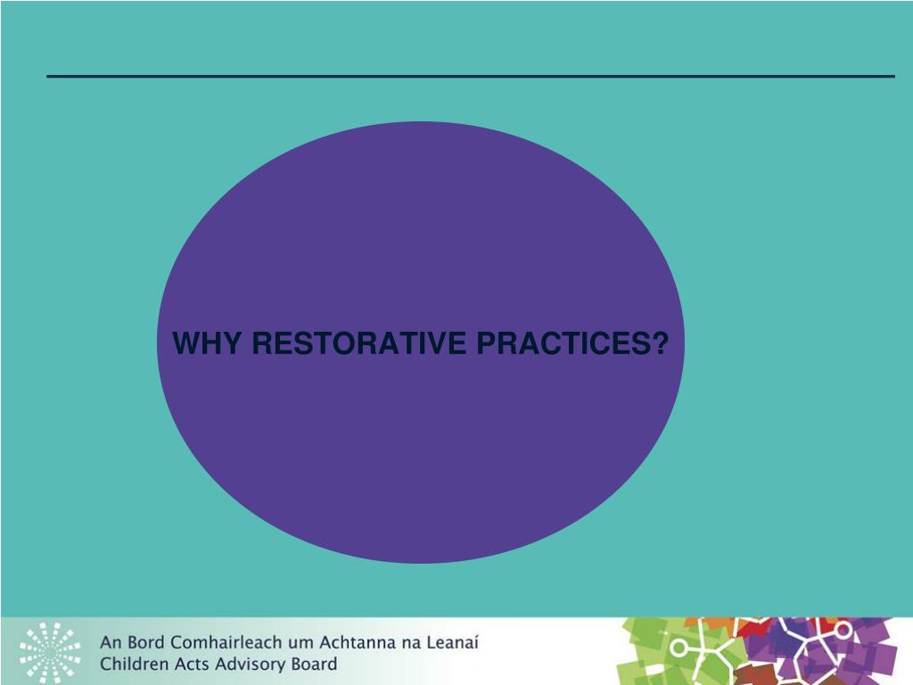 WHY RESTORATIVE PRACTICES?