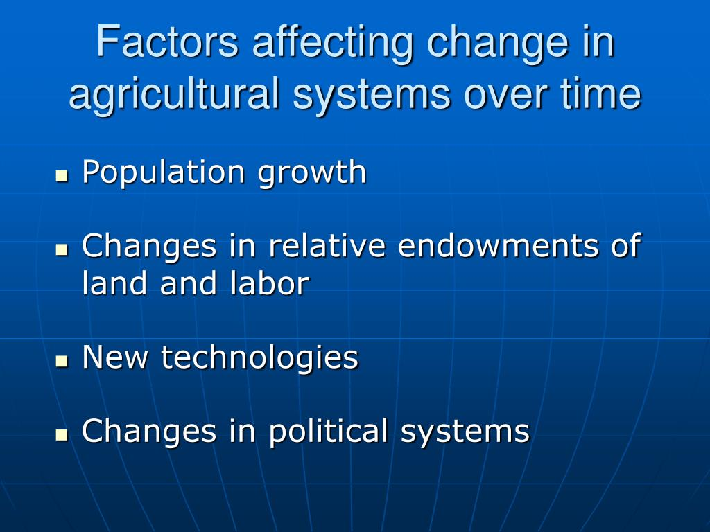 Factors affecting change in agricultural systems over time