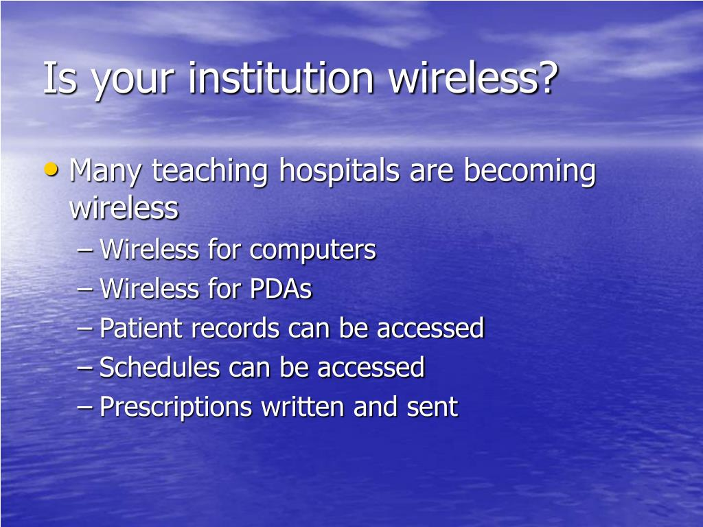 Is your institution wireless?