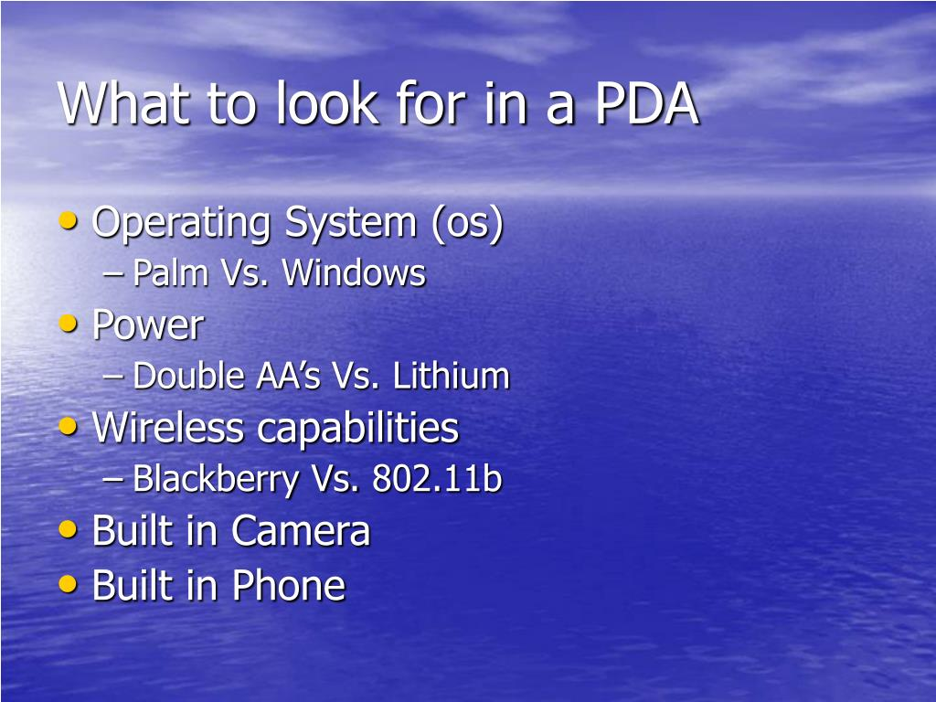 What to look for in a PDA