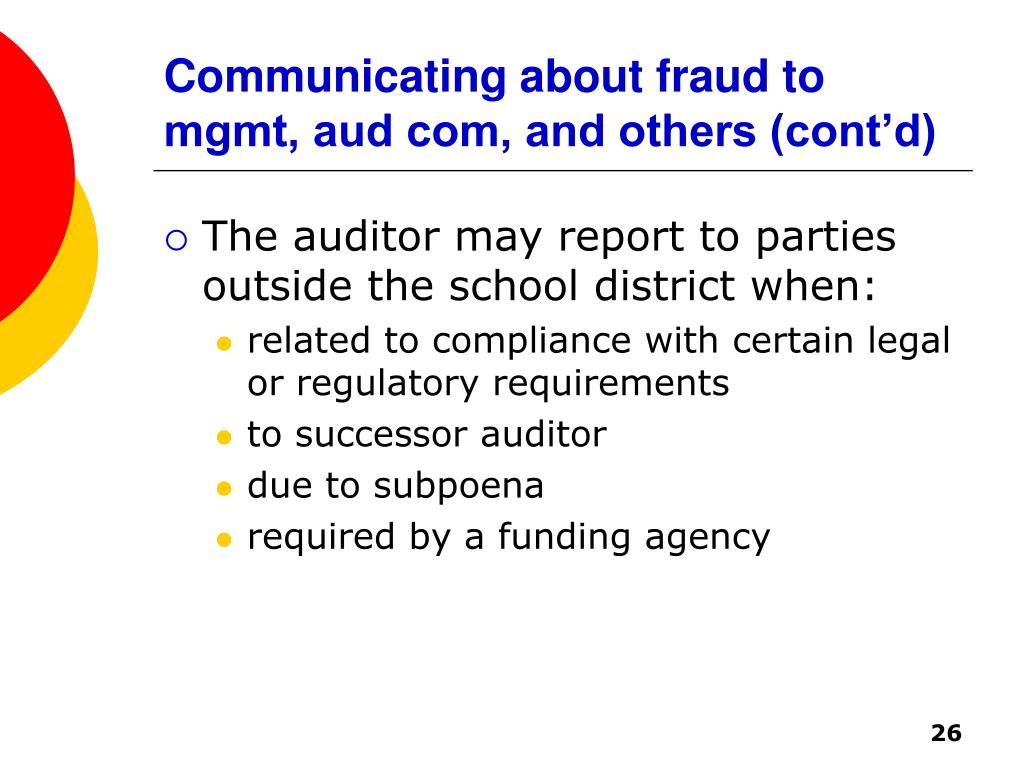 Communicating about fraud to mgmt, aud com, and others (cont'd)