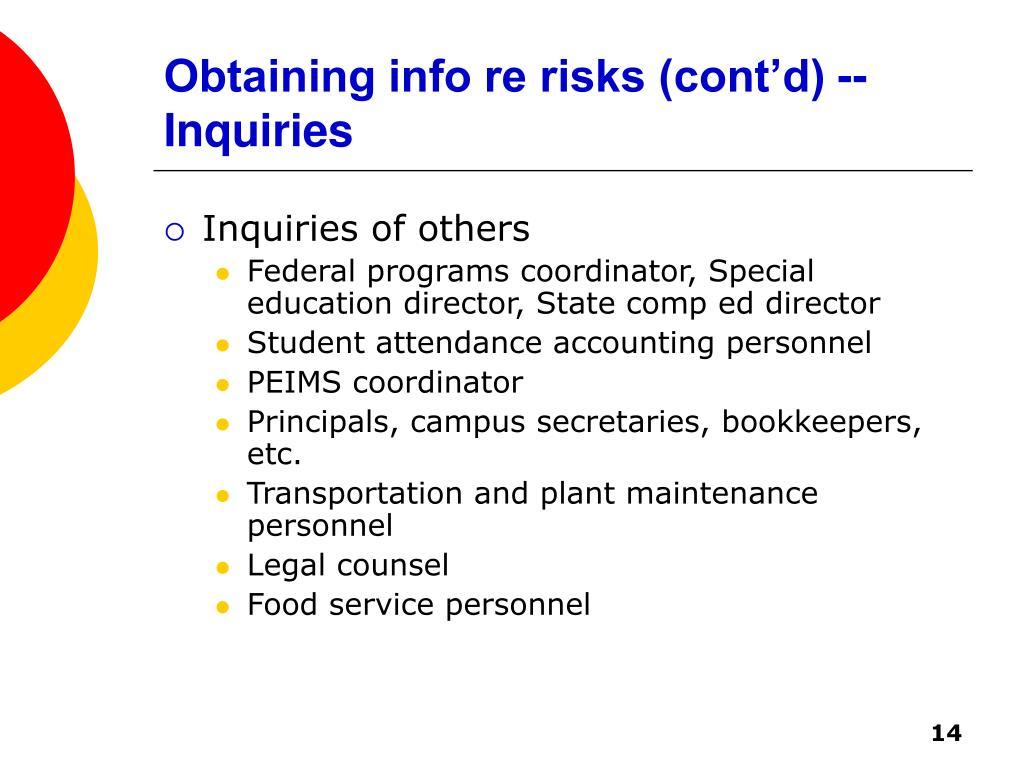 Obtaining info re risks (cont'd) -- Inquiries
