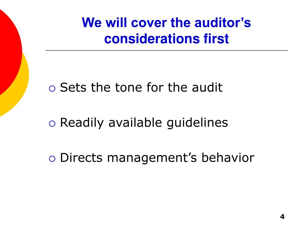 We will cover the auditor's considerations first