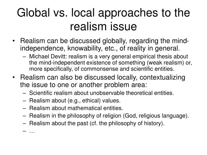 Global vs local approaches to the realism issue