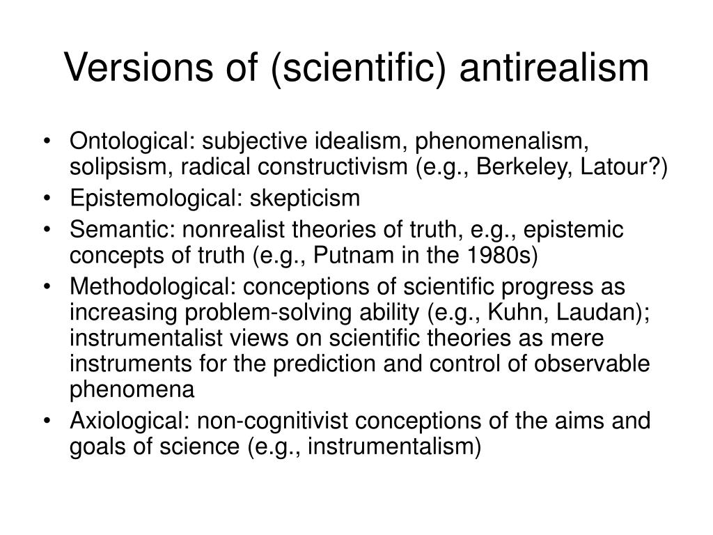 Versions of (scientific) antirealism