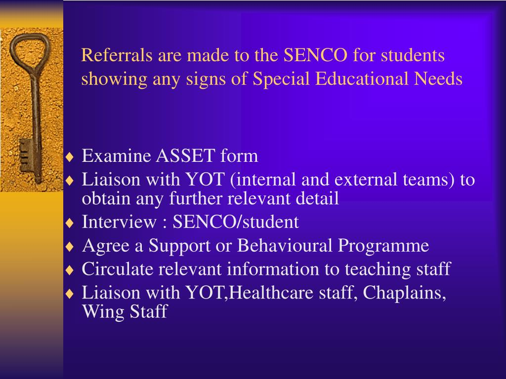 Referrals are made to the SENCO for students showing any signs of Special Educational Needs