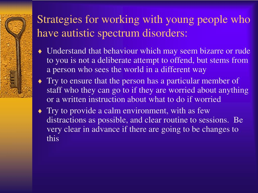 Strategies for working with young people who have autistic spectrum disorders: