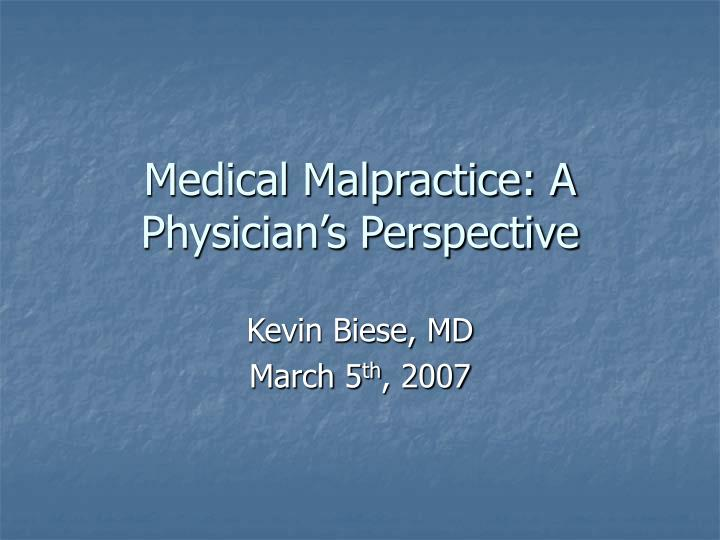 Medical malpractice a physician s perspective