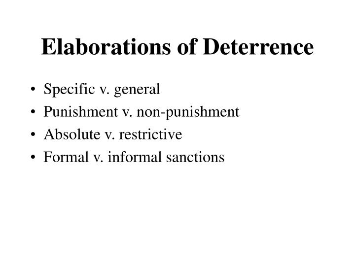 Elaborations of Deterrence