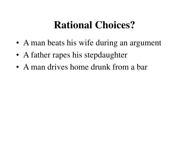 Rational Choices?