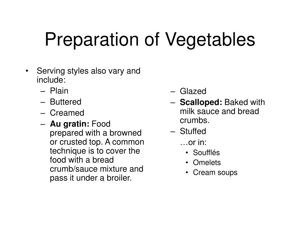Serving styles also vary and include:
