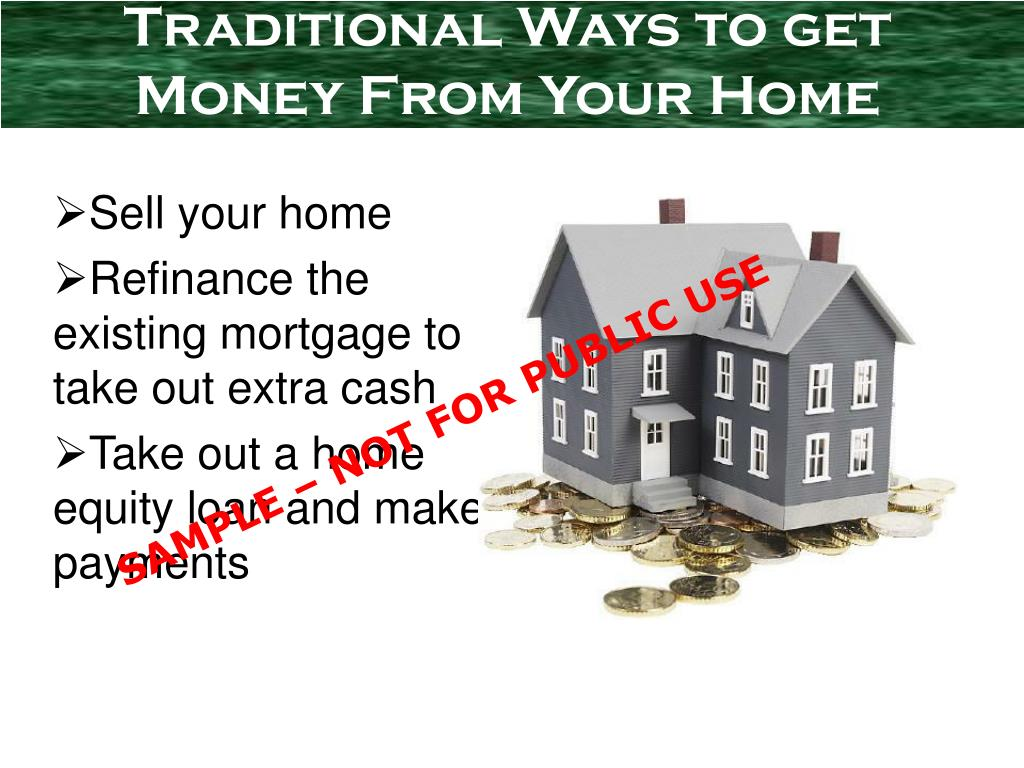 Traditional Ways to get Money From Your Home