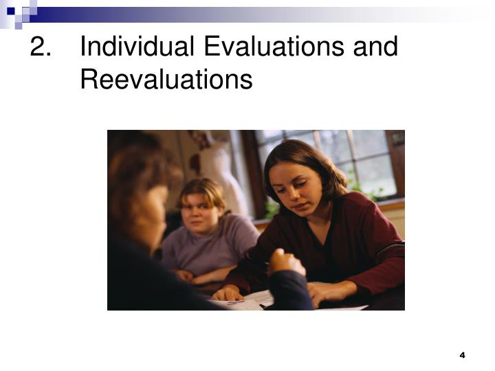 2.	Individual Evaluations and 	Reevaluations