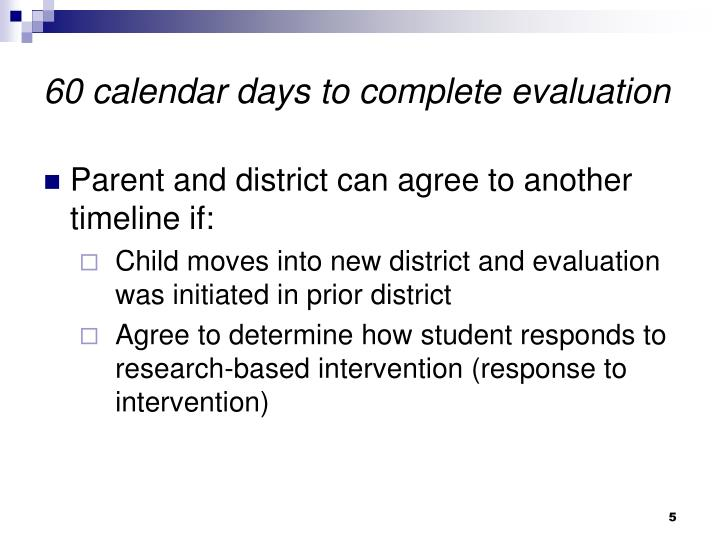 60 calendar days to complete evaluation