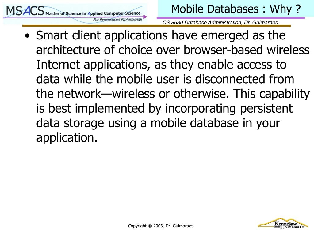 Mobile Databases : Why ?