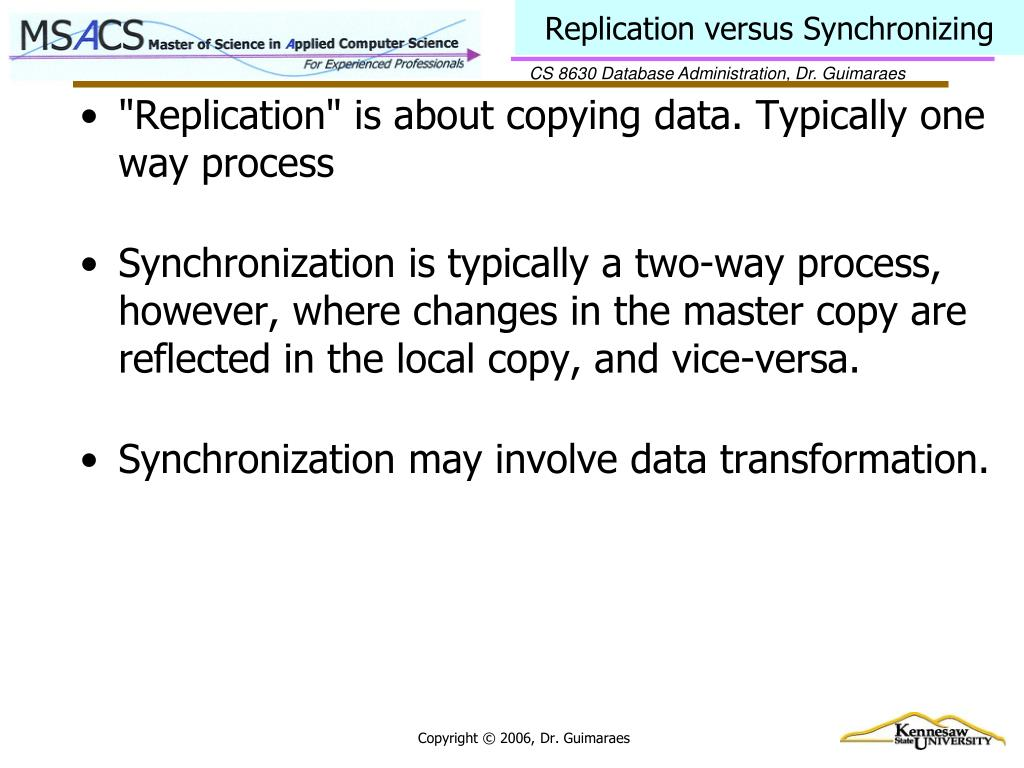 Replication versus Synchronizing