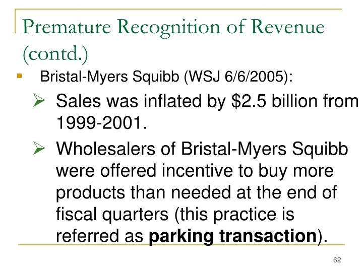 Premature Recognition of Revenue (contd.)