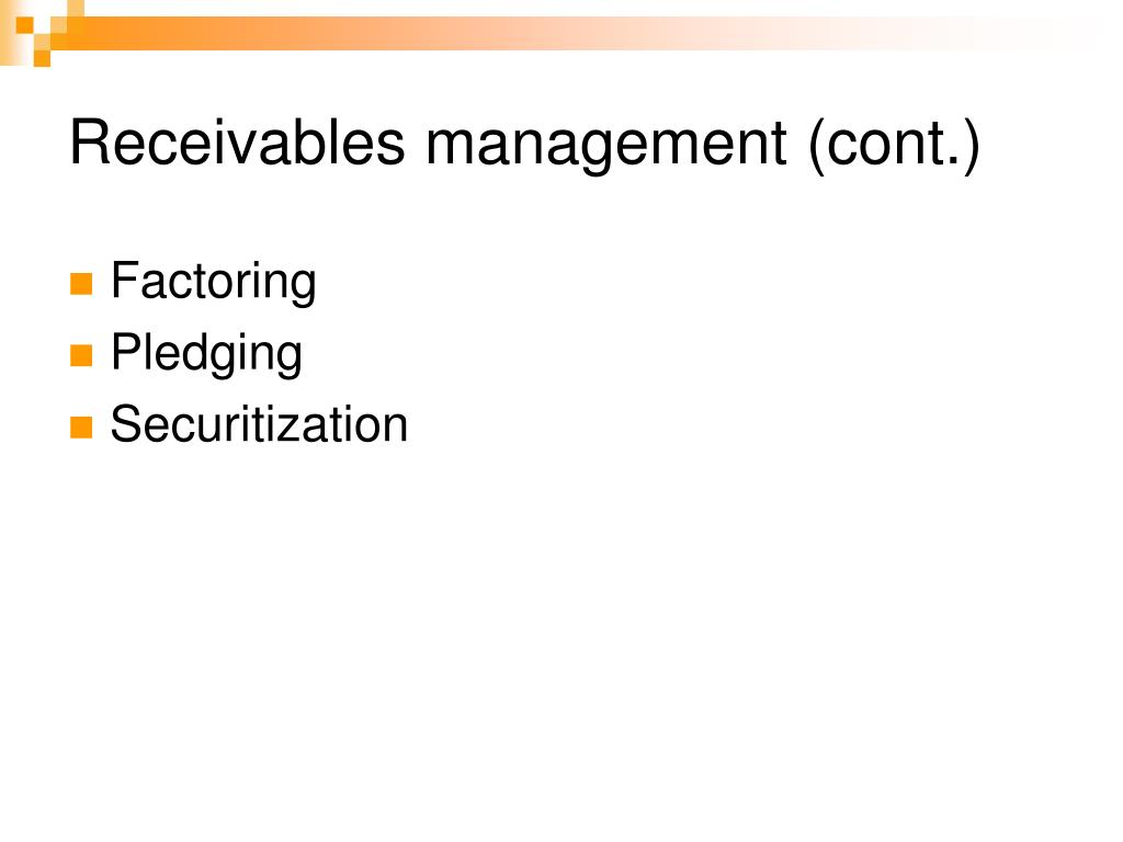 Receivables management (cont.)
