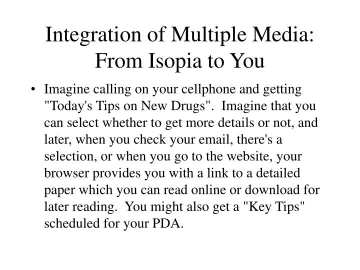 Integration of multiple media from isopia to you2