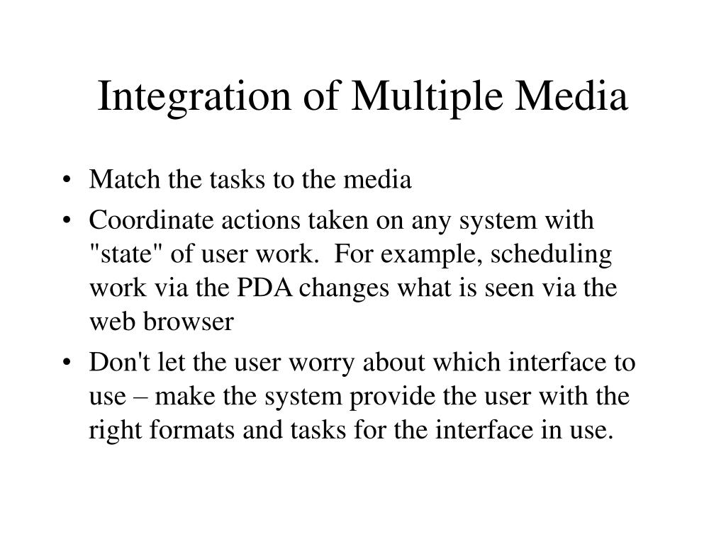 Integration of Multiple Media