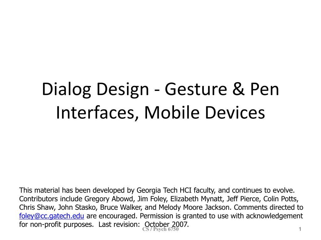 Dialog Design - Gesture & Pen  Interfaces, Mobile Devices