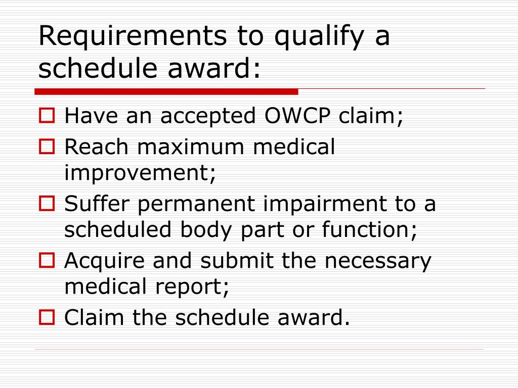 Requirements to qualify a schedule award: