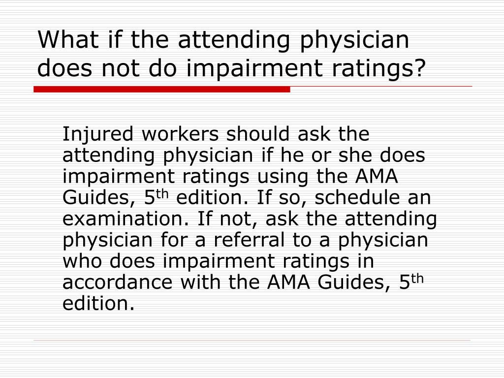 What if the attending physician does not do impairment ratings?