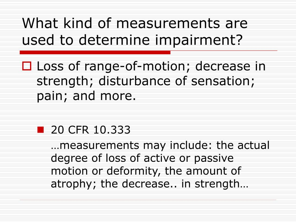 What kind of measurements are used to determine impairment?