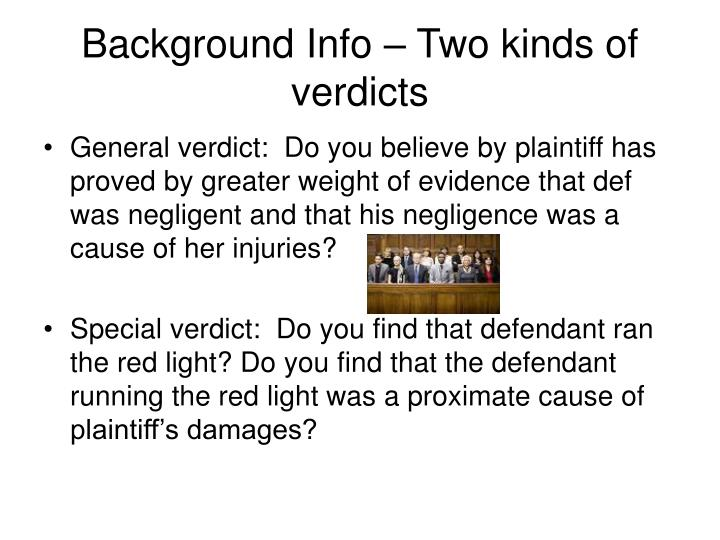 Background Info – Two kinds of verdicts