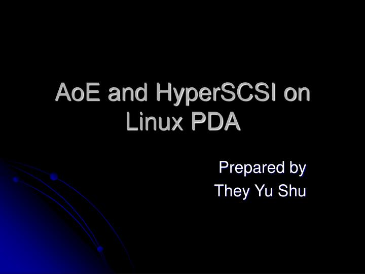 Aoe and hyperscsi on linux pda