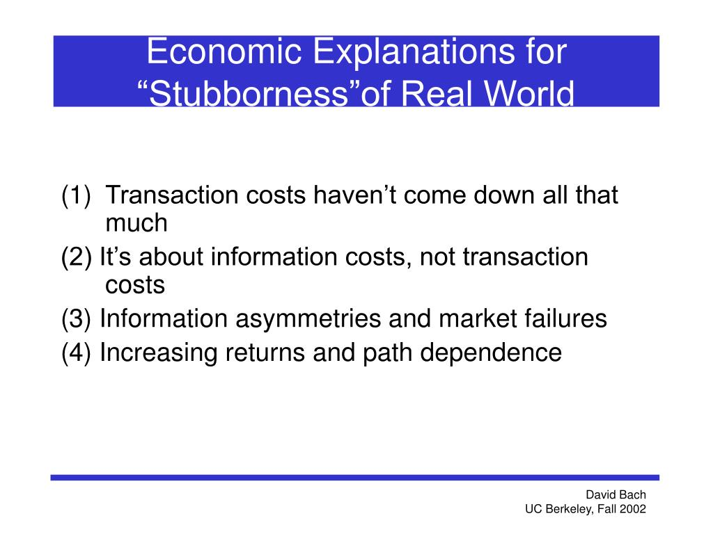 "Economic Explanations for ""Stubborness""of Real World"