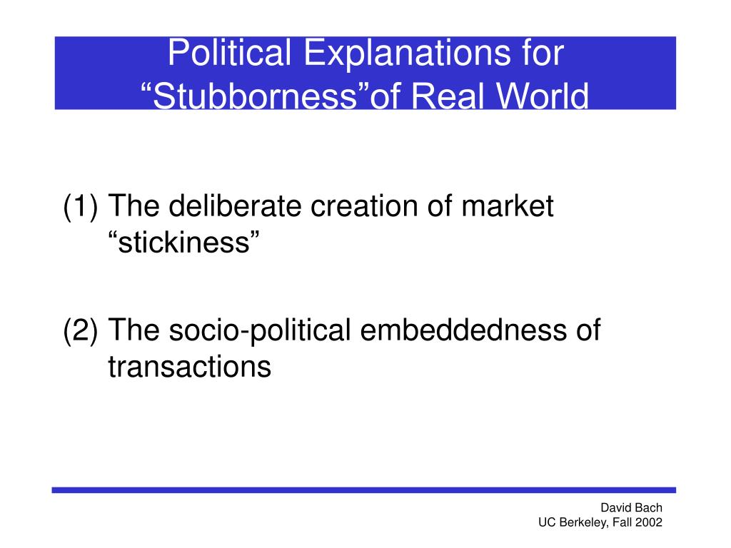 "Political Explanations for ""Stubborness""of Real World"