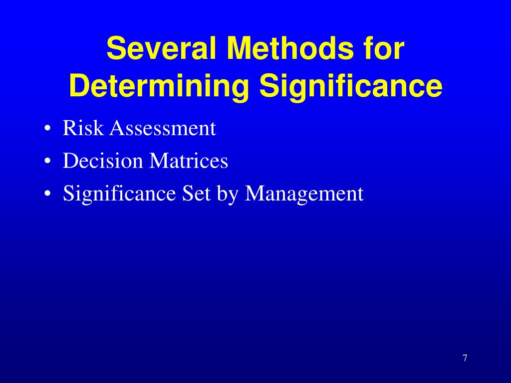 Several Methods for Determining Significance