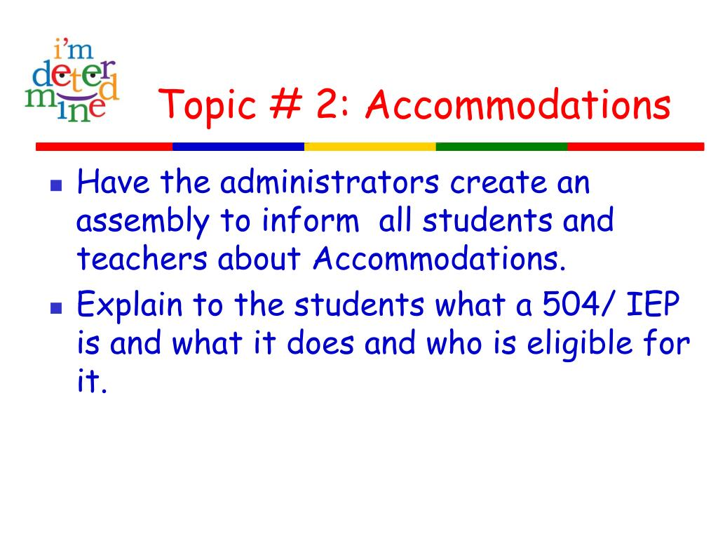 Topic # 2: Accommodations