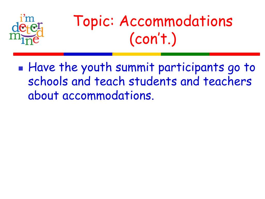 Topic: Accommodations (con't.)