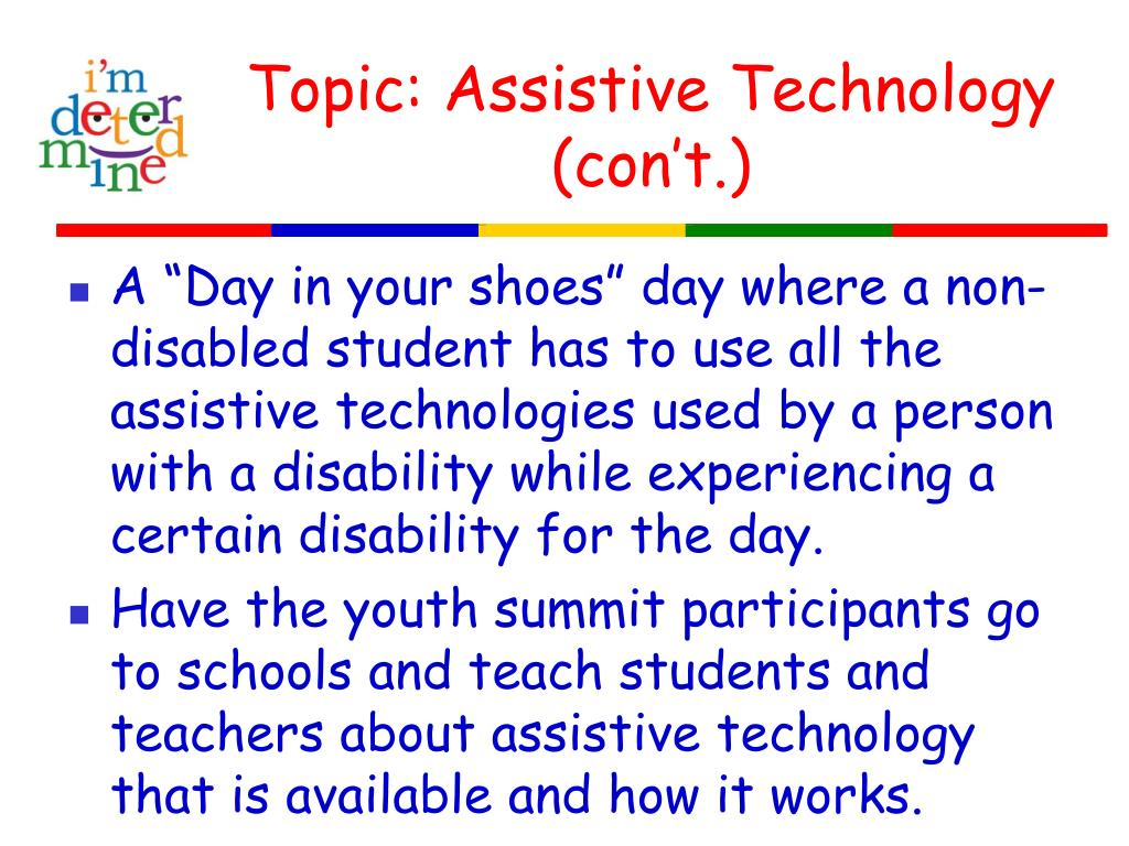 Topic: Assistive Technology (con't.)