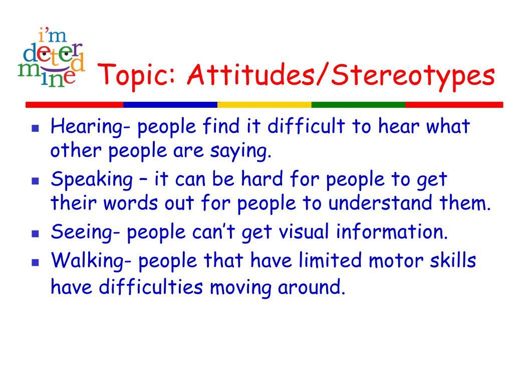 Topic: Attitudes/Stereotypes