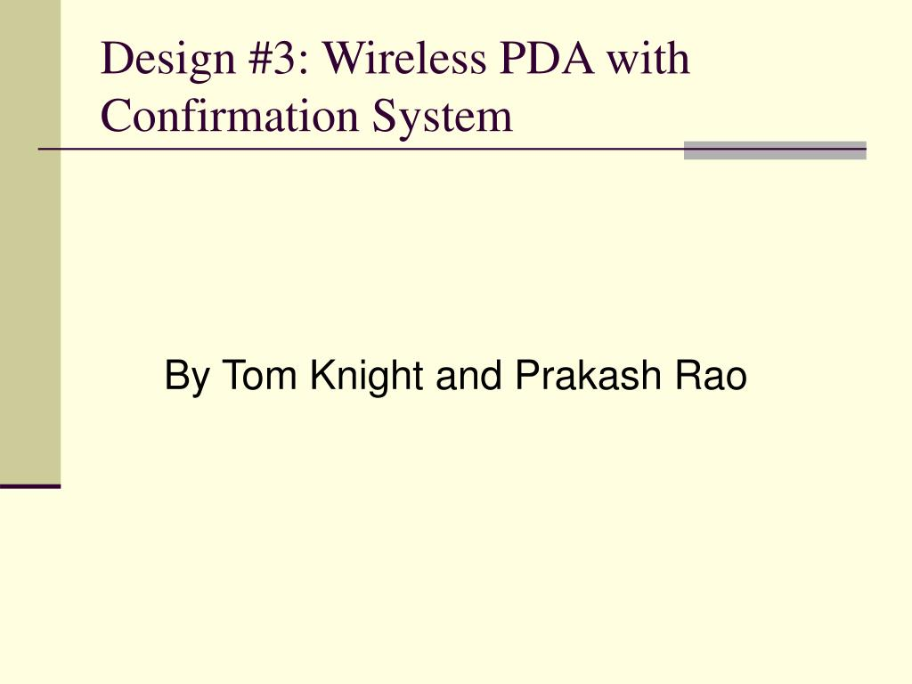 Design #3: Wireless PDA with Confirmation System