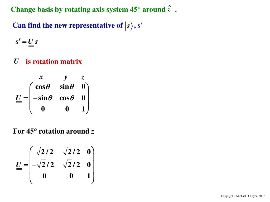 Change basis by rotating axis system 45