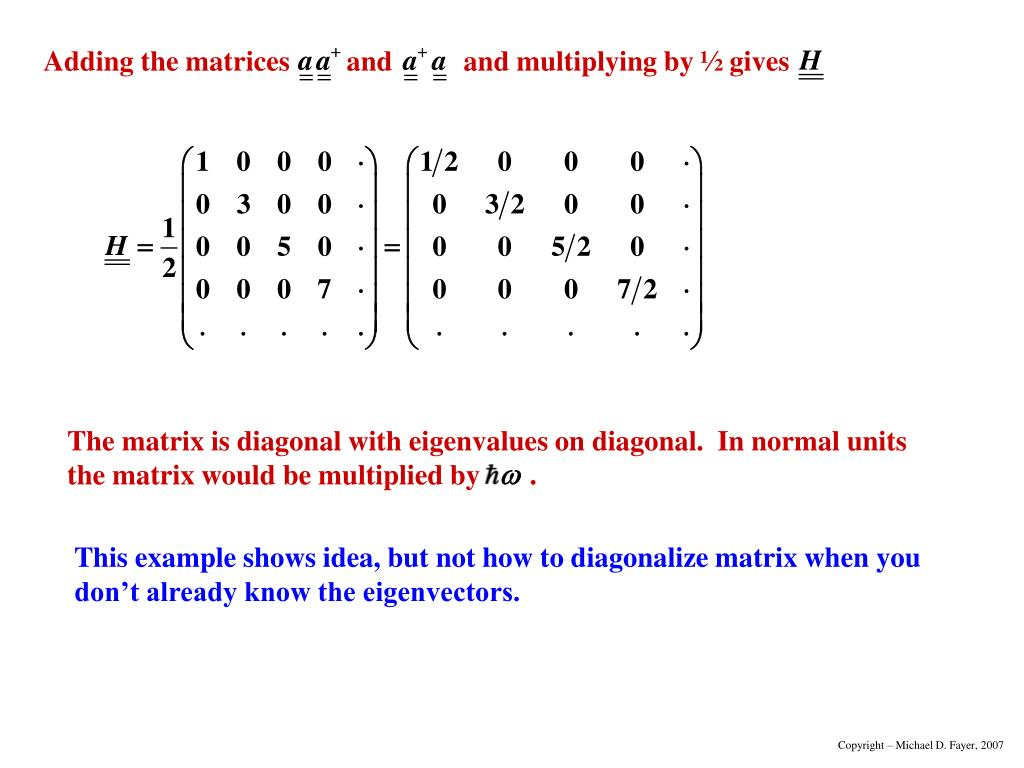 Adding the matrices        and          and multiplying by ½ gives