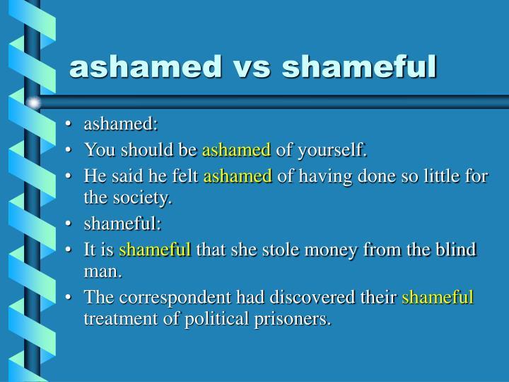 ashamed vs shameful